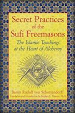 Secret Practices of the Sufi Freemasons