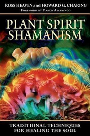 Plant Spirit Shamanism af Ross Heaven, Howard G. Charing