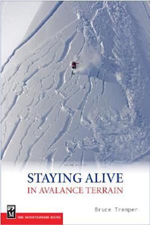 Bog, paperback Staying Alive in Avalanche Terrain af Bruce Tremper