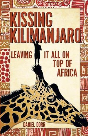 Kissing Kilimanjaro af Daniel Dorr