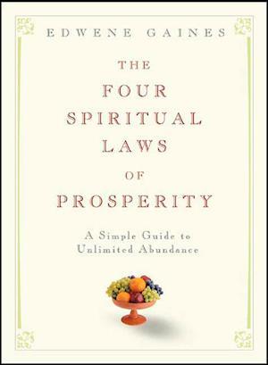 Bog hardback The Four Spiritual Laws of Prosperity af Edwene Gaines