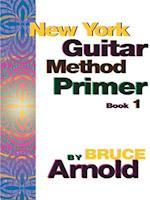 New York Guitar Method Primer Book One af Bruce E. Arnold