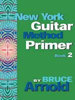 New York Guitar Method Primer Book 2 af Bruce E. Arnold