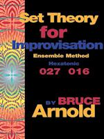 Set Theory for Improvisation Ensemble Method: Hexatonic 027 016 af Bruce E. Arnold