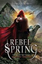 Rebel Spring (Falling Kingdoms)