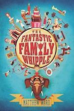 The Fantastic Family Whipple (The Fantastic Family Whipple)