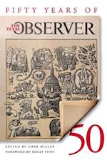 Fifty Years of the Texas Observer af Molly Ivins, Char Miller