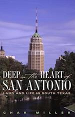 Deep in the Heart of San Antonio af Char Miller