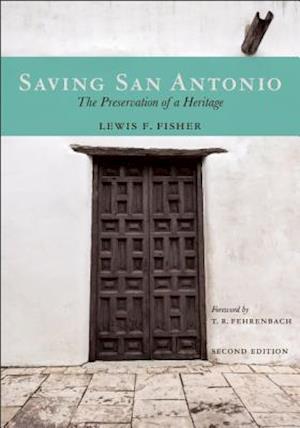 Saving San Antonio af Lewis F. Fisher
