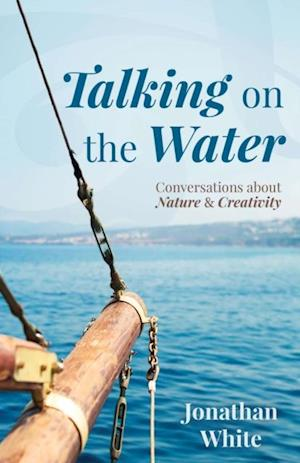 Talking on the Water af Jonathan White