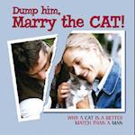 Dump Him, Marry the Cat!