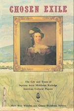 Chosen Exile: The Life and Times of Septima Sexta Middleton Rutledge, American Cultural Pioneer