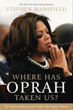 Where Has Oprah Taken Us? af Stephen Mansfield