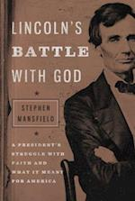 Lincoln's Battle With God af Stephen Mansfield