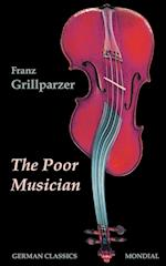 The Poor Musician (German Classics. The Life of Grillparzer) af Franz Grillparzer