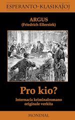 Pro Kio? (Krimromano En Esperanto) af Argus, Friedrich Wilhelm Ellersiek