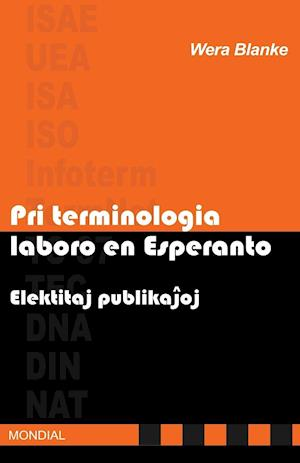 Pri terminologia laboro en Esperanto. Elektitaj publikajhoj