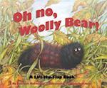 Oh No, Woolly Bear!