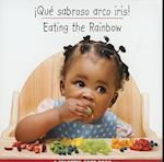 Que Sabroso Arco Iris!/Eating The Rainbow (Libro de Comidas de ColoresColorful Food Books)