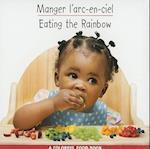 Manger L'Arc-En-Ciel/Eating The Rainbow (Livre DAliments ColoresColorful Food Books)