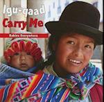 Igu-Qaad/Carry Me (Babies Everywhere)