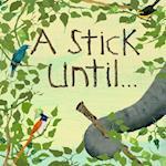 A Stick Until. . . af Constance Anderson