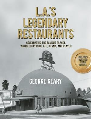 L.A.'s Legendary Restaurants af George Geary
