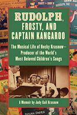 Rudolph, Frosty, and Captain Kangaroo af Judy Gail Krasnow