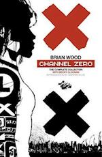 Channel Zero - The Complete Collection af Brian Wood