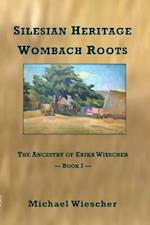 Silesian Heritage, Wombach Roots
