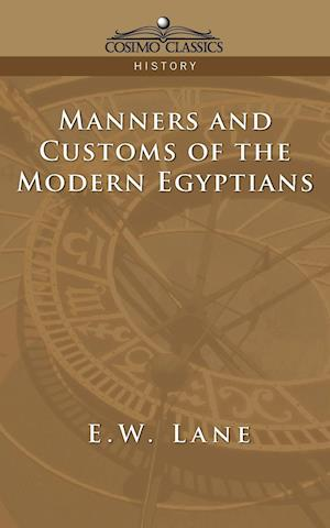 Manners and Customs of the Modern Egyptians