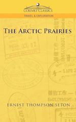 The Arctic Prairies (Cosimo Classics, Travel & Exploration)