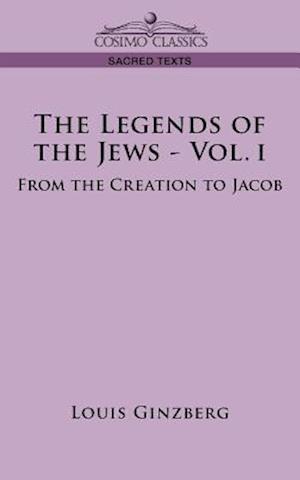 The Legends of the Jews - Vol. I