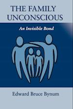 The Family Unconscious: An Invisible Bond af Edward Bruce Bynum