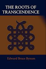 The Roots of Transcendence af Edward Bruce Bynum