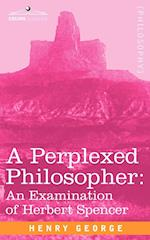 A Perplexed Philosopher: An Examination of Herbert Spencer