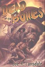 Dead on the Bones
