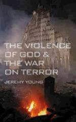 The Violence of God and the War on Terror af Jeremy Young