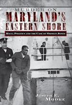 Murder on Maryland's Eastern Shore af Joseph E. Moore