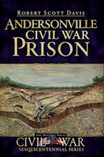 Andersonville Civil War Prison (Civil War Sesquicentennial)