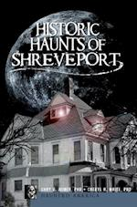 Historic Haunts of Shreveport (Haunted America)