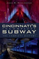 Cincinnatis Incomplete Subway