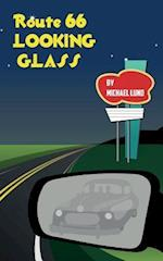 Route 66 Looking-Glass