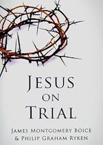 Jesus on Trial af James Montgomery Boice