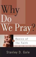 Why Do We Pray? af Stanley D. Gale