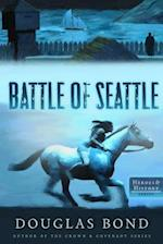 The Battle of Seattle (Heroes History, nr. 4)