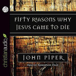 Lydbog, CD Fifty Reasons Why Jesus Came to Die af John Piper