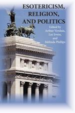 Esotericism, Religion, and Politics (Studies in Esotericism)