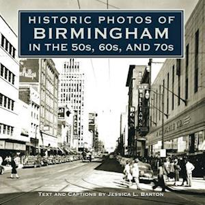 Historic Photos of Birmingham in the 50s, 60s, and 70s