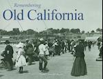 Remembering Old California af Nancy Hendrickson